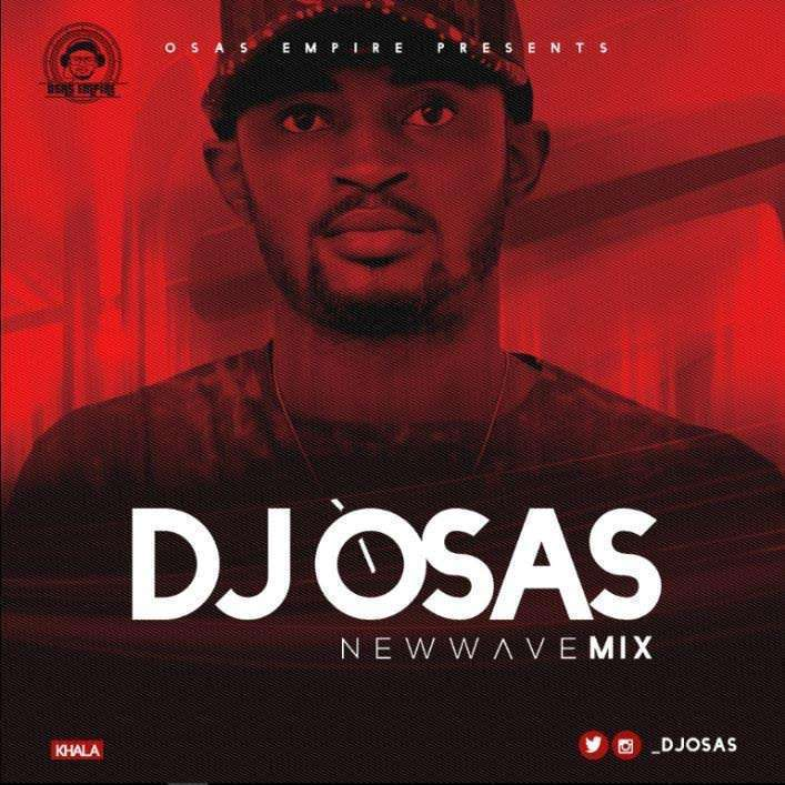 DJ MIX: Dj Osas - New Wave Mix - ConfirmGist com ng