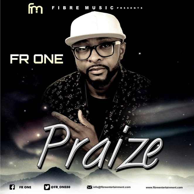MUSIC: FR One - Praize - ConfirmGist com ng