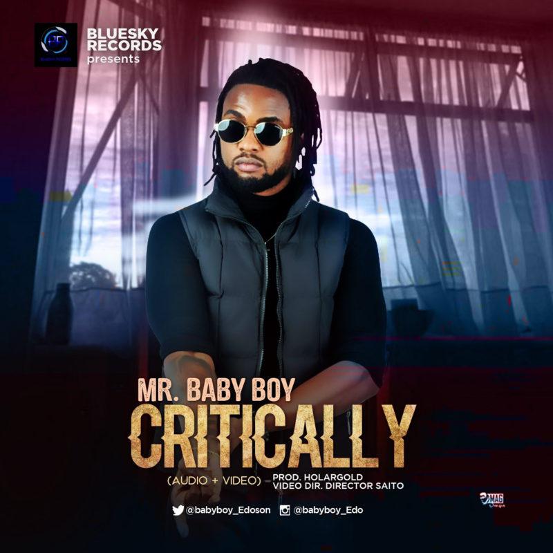 AUDIO+VIDEO: Mr Baby Boy - Critically - ConfirmGist com ng