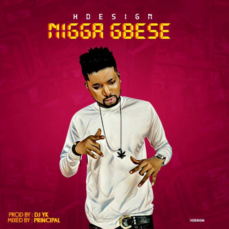 MUSIC: Hdesign - N!gga Gbese - ConfirmGist com ng
