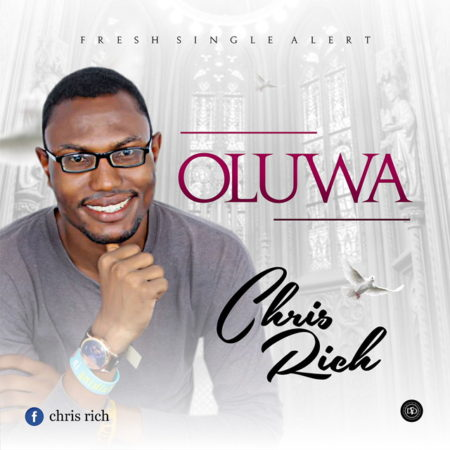 MUSIC: Chris Rich - Chioma + Oluwa - ConfirmGist com ng