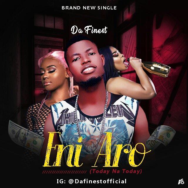 MUSIC: Da Finest - Eni Aro - ConfirmGist com ng
