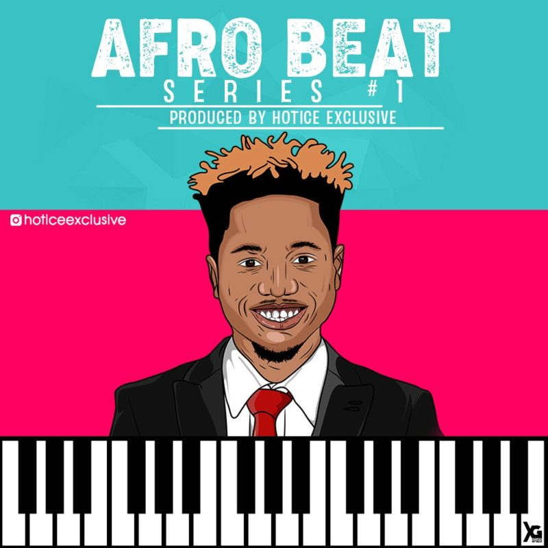 FREE BEAT: Afro Beat Series 1 | Prod  By Hotice Exclusive
