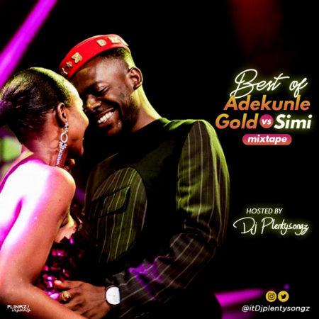 DJ MIX: DJ PlentySongz - Best Of Adekunle Gold Vs Simi