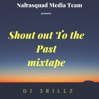 DJ MIX: Shout Out To the Past Mixtape (Mixed By DJ 3rillz