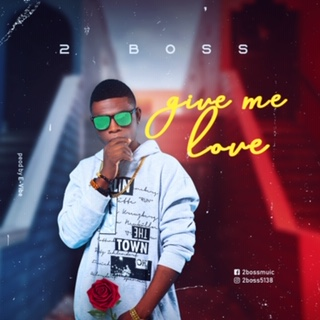2BOSS - Give Me Love - ConfirmGist com ng