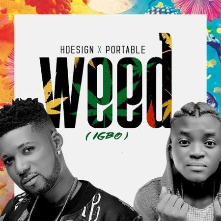 MUSIC: HDesign x Portable - Weed (Igbo) - ConfirmGist com ng