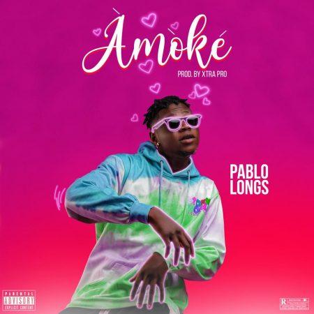 Pablo Longs - Amoke (Prod. by Xtra Pro)